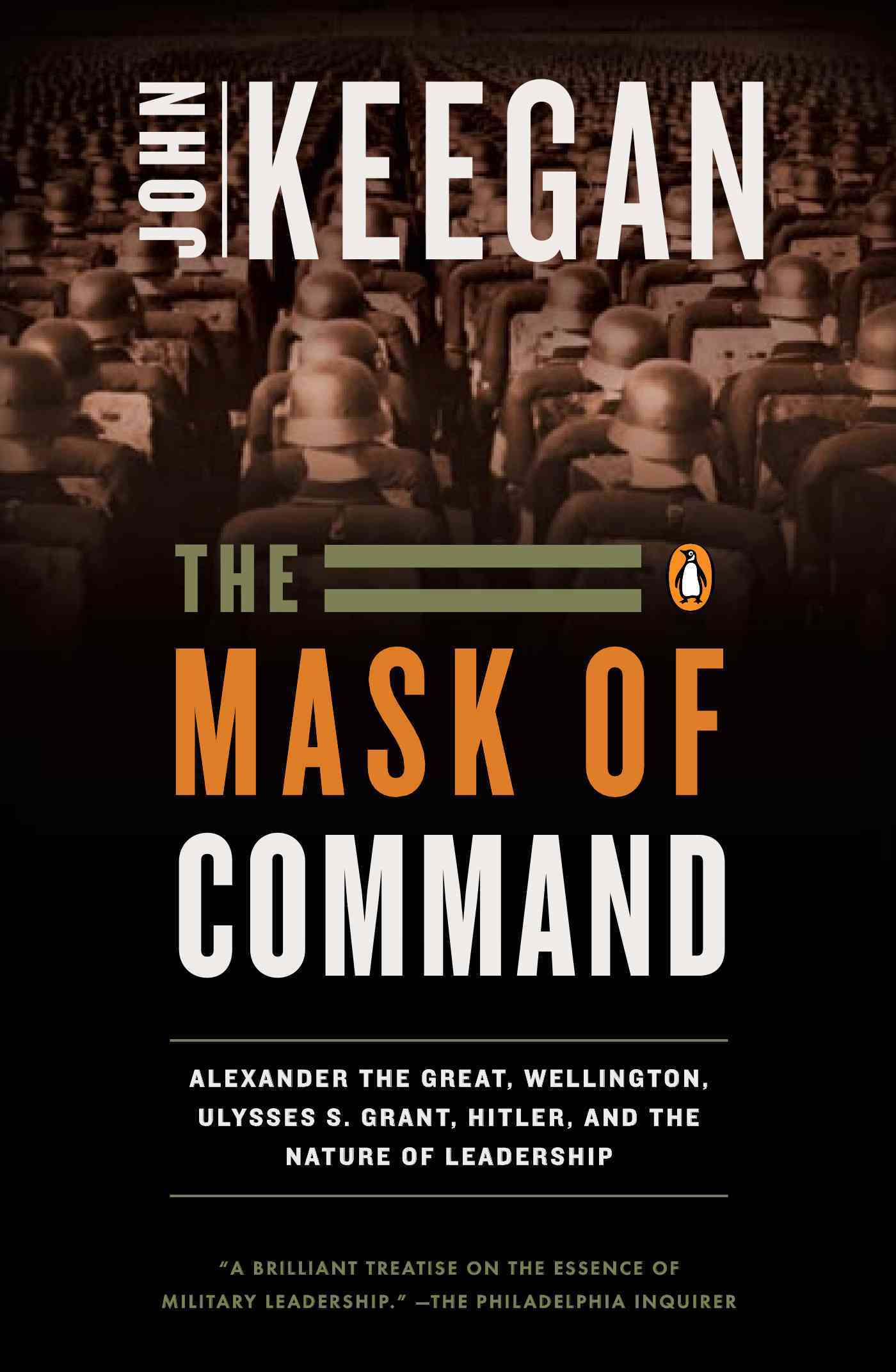 The Mask of Command By Keegan, John
